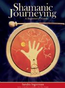 Shamanic Journeying (Book+CD) - Sandra Ingerman
